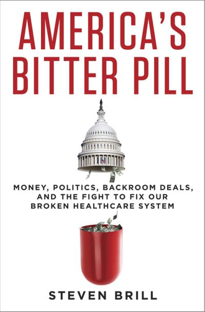 affordable care act obamacare america's bitter pill by steven brill