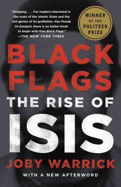 black flags the rise of isis by joby warrick pulitzer prize winner