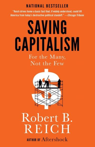 saving capitalism for the many not the few by robert b reich