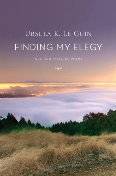 ursula le guin finding my elegy poetry book