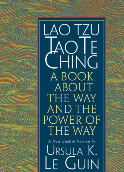 lao tzu tao te ching ursula le guin translation