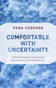 comfortable-with-uncertainty-pema-chodron