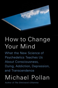 how-to-change-your-mind-michael-pollan